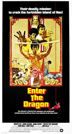 Enter the Dragon - First Bruce Lee movie I saw with my sister.