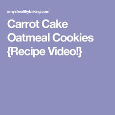 Carrot Cake Oatmeal Cookies {Recipe Video!}