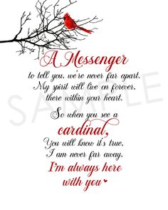 cardinal birds I Am Always With You Cardinal Red Bird Printable Quote Mom In Heaven Quotes, Heaven Poems, Loved One In Heaven, Thank You Quotes, Mom Quotes, Change Quotes, Uncle Quotes, Grandma Quotes, As You Like