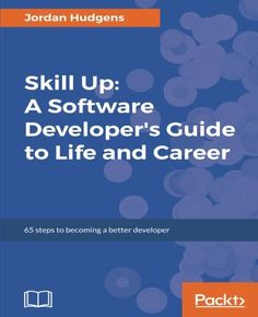 Skill Up: A Software Developer's Guide to Life and Career Pdf Download e-Book