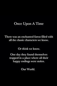 One day they found themselves trapped in a place where all their happy endings were stolen.  Our World.