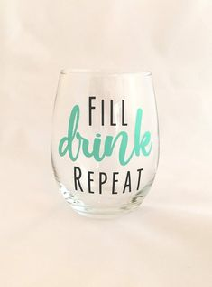 Fill Drink Repeat - Stemless Wine Glass - Funny Wine Glass Fill Drink Repeat - Stemless Wine Glass - Funny Wine Glass by WinebytheGlass on Etsy www. Wine Glass Sayings, Wine Glass Crafts, Wine Quotes, Diy Wine Glasses, Stemless Wine Glasses, Painted Wine Glasses, Wine Tumblers, Shot Glasses, Broken Glass Art