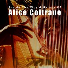 """Check out """"Inside The World Galaxy Of Alice Coltrane"""" by lkrory21 on Mixcloud"""