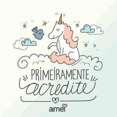 ACREDITE sempre. ✨ #lojaamei #acredite #sonhe #ame #unicornio #cute #bomdia