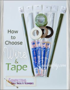 {Which Is the Right Wire and Tape For Gumpaste/Fondant?}