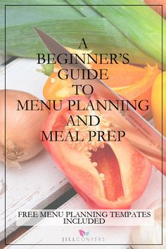 Beginner's Guide To Menu Planning and Meal Prep