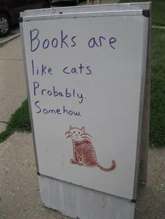 Books are like cats.