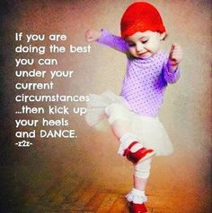 Just Dance Because I think we are ALL always doing the best we are able to at that moment in time. Cute Quotes, Great Quotes, Funny Quotes, Inspirational Quotes, Motivational, Affirmations, Dance Quotes, Dance Memes, Lets Dance