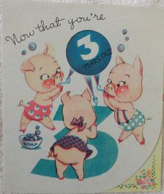 Vintage Birthday Card - Now That Your 3 Years Old