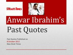 Anwar Ibrahim's Past Quotes 8 Oct 2012 NST
