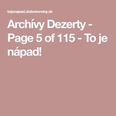 Archívy Dezerty - Page 5 of 115 - To je nápad!