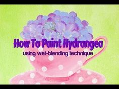 How To Paint Hydrangea (Video)