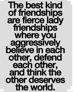 Hard to find, but they are the best! #FierceFriendships #BelieveInEachOther #DefendEachOther #WantTheBestForEachOther