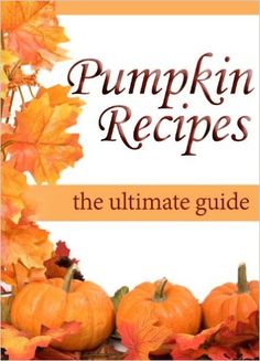 Pumpkin Recipes :The Ultimate Recipe Guide - Over 30 Delicious & Best Selling Recipes - Kindle edition by Jacob Palmar, Encore Books. Cookbooks, Food & Wine Kindle eBooks @ Amazon.com.