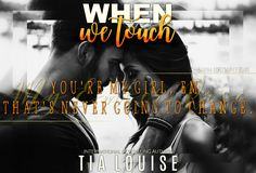When We Touch by Tia Louise <3