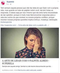 Em: http://superela.com/2016/05/12/a-arte-de-lidar-com-o-palpite-alheio/