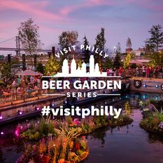 Announcing The Return Of The Visit Philly Beer Garden Series Kicking Off Memorial Day Weekend At Spruce Street Harbor Park