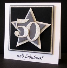 50 and fabulous....Julie, we're gonna make these cards for each other!!