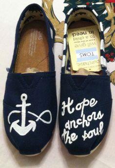 Custom Handpainted Hope anchors the soul Toms ANCHOR NAUTICAL MARINE soul toms. $88.00, via Etsy.