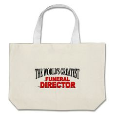 The Worlds Greatest Funeral Director Bags