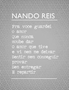Nando Reis, sempre cantando um pedaço de mim ♥