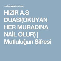 HIZIR A.S DUASI(OKUYAN HER MURADINA NAİL OLUR) | Mutluluğun Şifresi