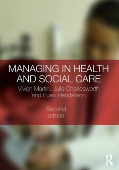 Managing in Health and Social Care, Second Edition by Vivien Martin. $17.61. Publisher: T & F Books UK; 2 edition (March 3, 2010). 380 pages. Author: Vivien Martin