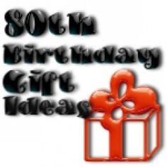 80th Birthday Gift Ideas