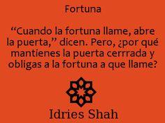 """#Sufismo Fortuna """"Cuando la fortuna llame, abre la puerta,"""" dicen. Pero, ¿por qué mantienes la puerta cerrrada y obligas a la fortuna a que llame?"""