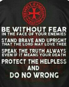You know in your heart, THIS is who you should strive to be. Warrior Spirit, Warrior Quotes, Crusader Knight, Christian Warrior, Templer, Catholic Quotes, Armor Of God, Knights Templar, Leadership Quotes