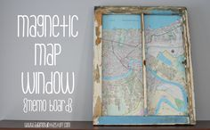 Magnetic Map Window {memo board} | A Diamond in the Stuff