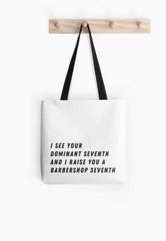 Barbershop harmony fanatics will love the one-up-manship of this cheeky saying. • Also buy this artwork on bags, apparel, phone cases, and more.