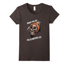 NaLuck Reaper Sorry i'm Late Unisex Novelty T- Shirt