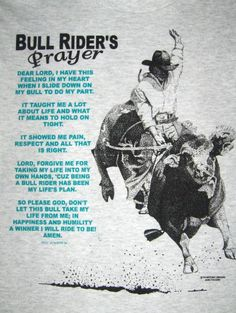 Bull Rider's Prayer, Love Bull riders, I'm going to marry one someday!