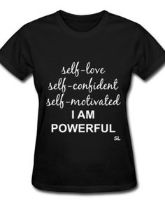 Black Girl shirts. Black Girl t-shirts. Empowered And Powerful Black Woman T-shirt by Stephanie Lahart. Available in various styles and colors.
