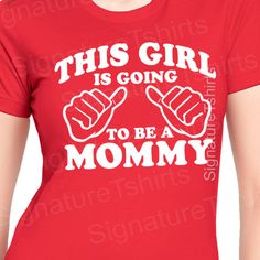 Mothers Day Gift New Mom This Girl is going to be a Mommy T-shirt womens shirt baby pregnancy shirt shower mom to be $12.95