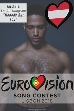 EUROVISION SONG CONTEST 2018: AUSTRIA - 'Nobody But You' By Cesár Sampson Austria, All Kinds Of Everything, Film Song, Alternative Music, Lose Weight At Home, Old Ads, Weight Loss Plans, Burn Calories, Pop Music