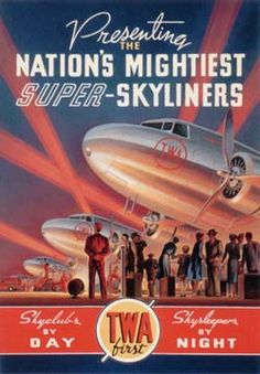 TWA; Presenting the Nation's Mightiest Super-Skyliners!