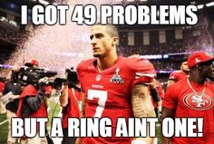 49ers: I got 49 problems but a ring ain't one.  NFL Humor Pictures | NFL Memes, Sports Memes, Funny Memes, Football Memes, NFL Humor, Funny ...