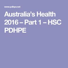 Australia's Health 2016 – Part 1 – HSC PDHPE