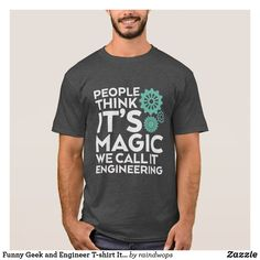Funny and humorous quote t-shirt for geek and engineers. People think it's magic. We call it engineering. Cool t-shirt for your families and friends in the engineering field.