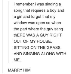 lol am i the only one that thinks a guy randomly sitting on ur gras outside ur window is slightly creepy?:P>> No, but I think this is the cutest thing I've heard all week. Funny Cute, The Funny, Hilarious, Funny Tumblr Posts, My Tumblr, Tumblr Stuff, Jhon Green, All Meme, Lol