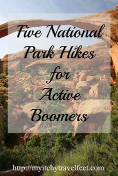 Is a national park hike on your travel bucket list. Read about five of our favorite national park hikes for active boomers. And you don't have to be a boomer to enjoy these hikes. They're great for everyone!
