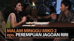 Malam Minggu Miko 2 - Perempuan Jagoan Riri