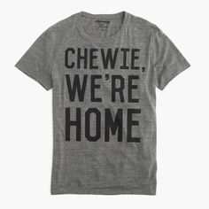 """J.Crew Gift Guide: men's Star Wars™ for J.Crew """"Chewie, we're home"""" T-shirt."""