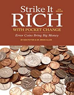 "Read ""Strike It Rich with Pocket Change Error Coins Bring Big Money"" by Ken Potter available from Rakuten Kobo. That odd-looking coin could be worth a fortune! Now you can cash in on them."