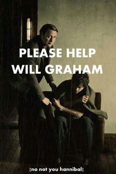 Hannibal: Please help Will Graham -- No not you Hannibal