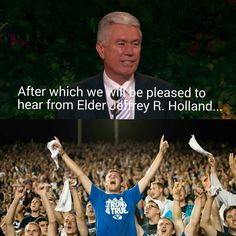 Elder Holland has fans!