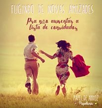 Ser noiva é fugir de novas amizades para não aumentar a lista. #Sernoivaé #casamento #convites #papeldearroz #convitedecasamento