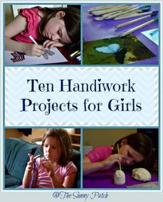Handiwork projects for girls - a great list of projects and ideas for free time.